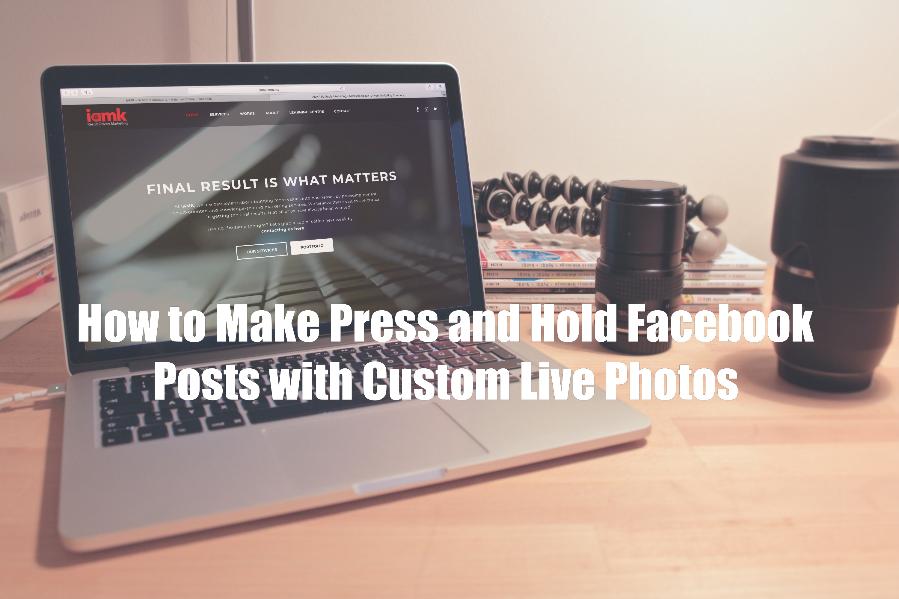 How to Make Press and Hold Facebook Posts (Interactive Photos!) Using Custom Live Photos